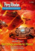 eBook: Perry Rhodan 2892: Der programmierte Planet