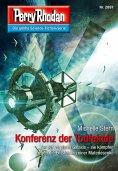 eBook: Perry Rhodan 2897: Konferenz der Todfeinde