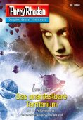 ebook: Perry Rhodan 2898: Das unantastbare Territorium