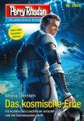 eBook: Perry Rhodan 2900: Das kosmische Erbe