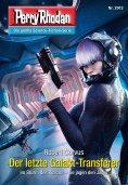 ebook: Perry Rhodan 2912: Der letzte Galakt-Transferer