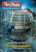 ebook: Perry Rhodan 2913: Das neue Imperium