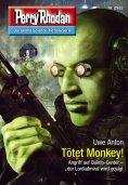 ebook: Perry Rhodan 2932: Tötet Monkey!