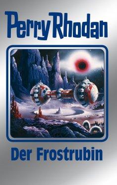 eBook: Perry Rhodan 130: Der Frostrubin (Silberband)