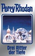 eBook: Perry Rhodan 144: Drei Ritter der Tiefe (Silberband)