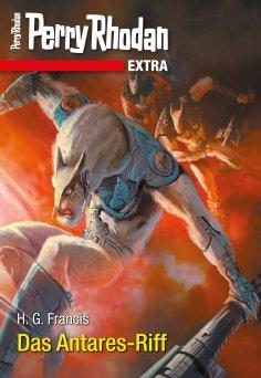 ebook: Perry Rhodan-Extra: Das Antares-Riff