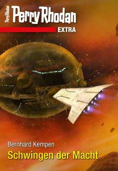ebook: Perry Rhodan-Extra: Schwingen der Macht