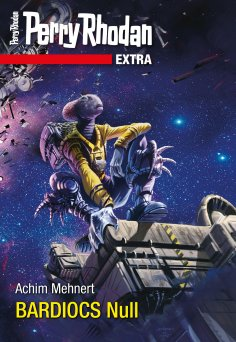 ebook: Perry Rhodan-Extra: BARDIOCS Nul