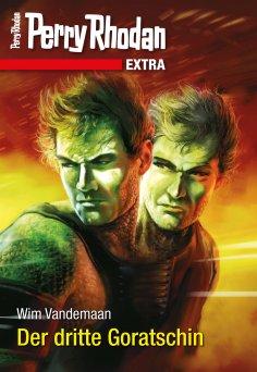 eBook: Perry Rhodan-Extra: Der dritte Goratschin