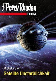 ebook: Perry Rhodan-Extra: Geteilte Unsterblichkeit
