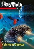 ebook: Perry Rhodan-Extra: Catomens Gesetze