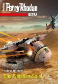 ebook: Perry Rhodan-Extra: Das Plejaden-Spiel