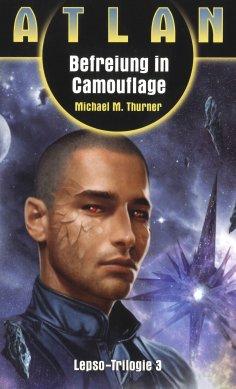 ebook: ATLAN Lepso 3: Befreiung in Camouflage