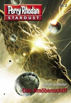 ebook: Stardust 2: Das Amöbenschiff