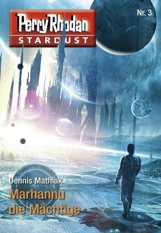 eBook: Stardust 3: Marhannu die Mächtige