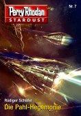ebook: Stardust 7: Die Pahl-Hegemonie
