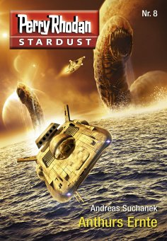 ebook: Stardust 8: Anthurs Ernte