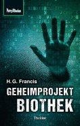 ebook: Space-Thriller 3: Geheimprojekt Biothek