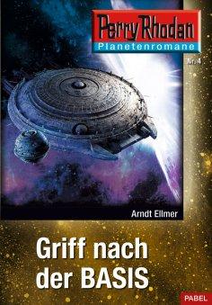 ebook: Planetenroman 4: Griff nach der Basis
