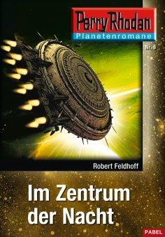 eBook: Planetenroman 6: Im Zentrum der Nacht