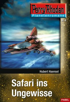 eBook: Planetenroman 8: Safari ins Ungewisse