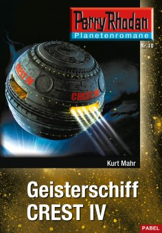 ebook: Planetenroman 10: Geisterschiff CREST IV