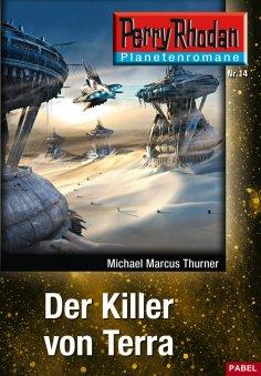 eBook: Planetenroman 14: Der Killer von Terra