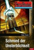 eBook: Planetenroman 15: Schmied der Unsterblichkeit