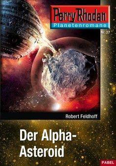 eBook: Planetenroman 17: Der Alpha-Asteroid