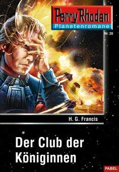 ebook: Planetenroman 20: Der Club der Königinnen
