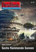 ebook: Planetenroman 25: Sechs flammende Sonnen