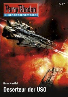 ebook: Planetenroman 27: Deserteur der USO
