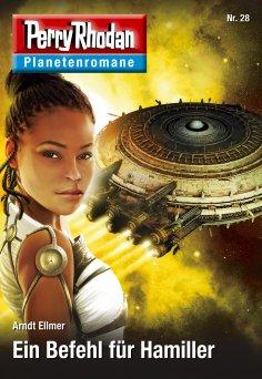 ebook: Planetenroman 28: Ein Befehl für Hamiller