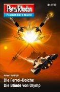 ebook: Planetenroman 31 + 32: Die Ferrol-Dolche / Die Blinde von Olymp