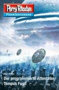 eBook: Planetenroman 49 + 50: Der programmierte Attentäter / Tempus Fugit