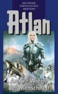 eBook: Atlan 1: An der Wiege der Menschheit (Blauband)