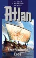 ebook: Atlan 5: Strafkolonie Erde (Blauband)