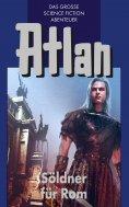 eBook: Atlan 7: Söldner für Rom (Blauband)