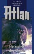ebook: Atlan 9: Herrscher des Chaos (Blauband)