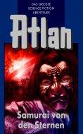 ebook: Atlan 12: Samurai von den Sternen (Blauband)
