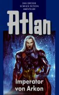 ebook: Atlan 14: Imperator von Arkon (Blauband)
