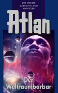 ebook: Atlan 21: Der Weltraumbarbar (Blauband)