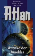 eBook: Atlan 25: Attacke der Maahks (Blauband)