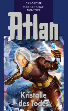ebook: Atlan 27: Kristalle des Todes (Blauband)