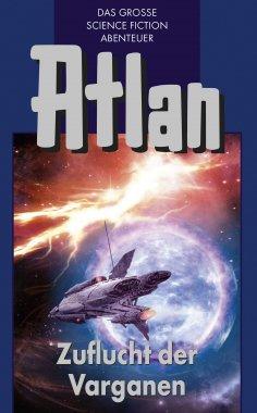 ebook: Atlan 30: Zuflucht der Varganen (Blauband)