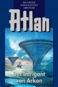 ebook: Atlan 32: Der Intrigant von Arkon (Blauband)