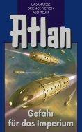 eBook: Atlan 34: Gefahr für das Imperium (Blauband)