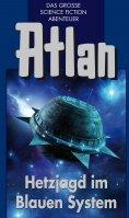 ebook: Atlan 39: Hetzjagd im Blauen System (Blauband)