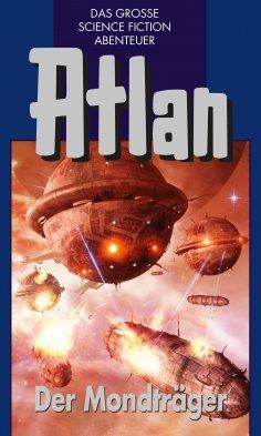 ebook: Atlan 41: Der Mondträger (Blauband)