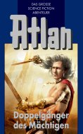 eBook: Atlan 43: Doppelgänger des Mächtigen (Blauband)